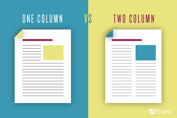 One column or two? Resist the temptation to create your regular multi-column masterpiece, and go with one column instead.