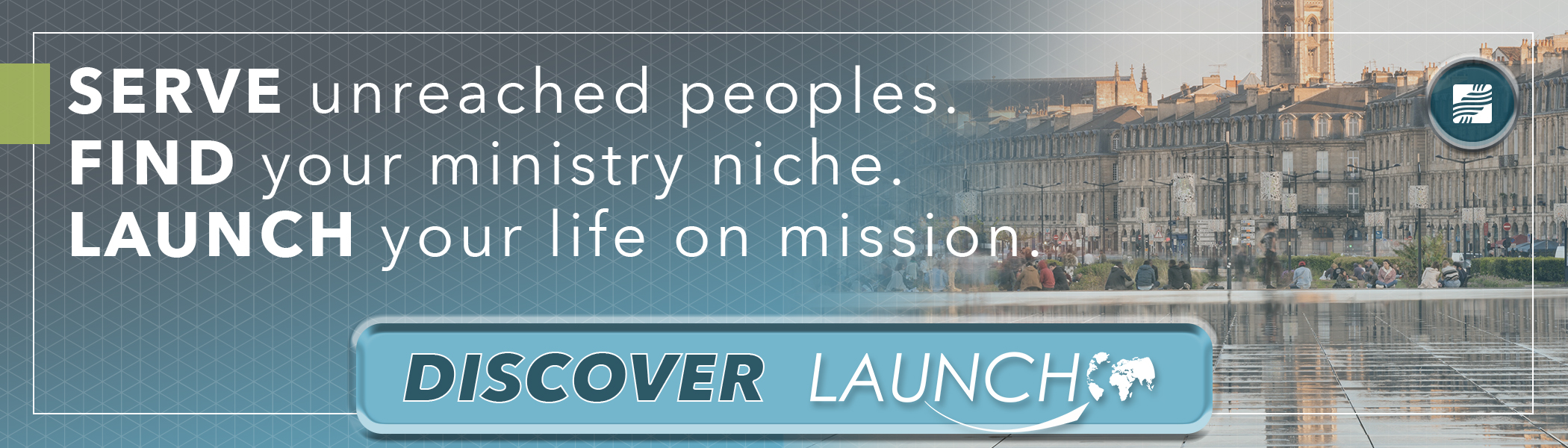 Explore cross-cultural evangelism through Launch, our two-year ministry exploration program!