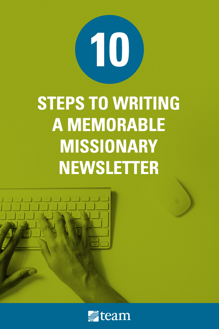 10 Steps to Writing a Memorable Missionary Newsletter - TEAM on reading newsletter, wedding newsletter, workplace safety newsletter, employee safety newsletter, modern newsletter, family holiday newsletter, daycare newsletter, simple newsletter, mailchimp newsletter, preschool newsletter, thanksgiving newsletter, one page newsletter, restaurant newsletter, university newsletter, new year newsletter, 3rd grade newsletter, company newsletter, pre-k newsletter, sample parent newsletter,