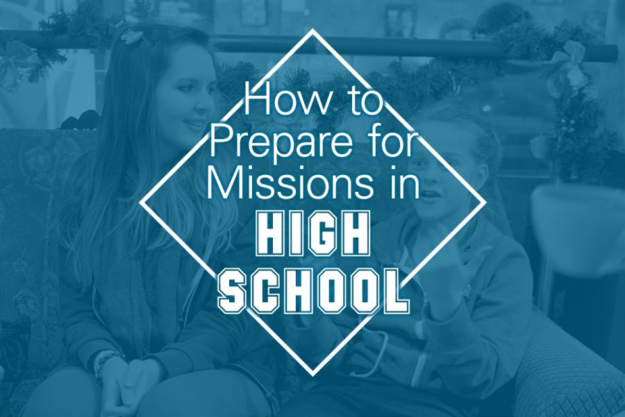 high school prepare for missions