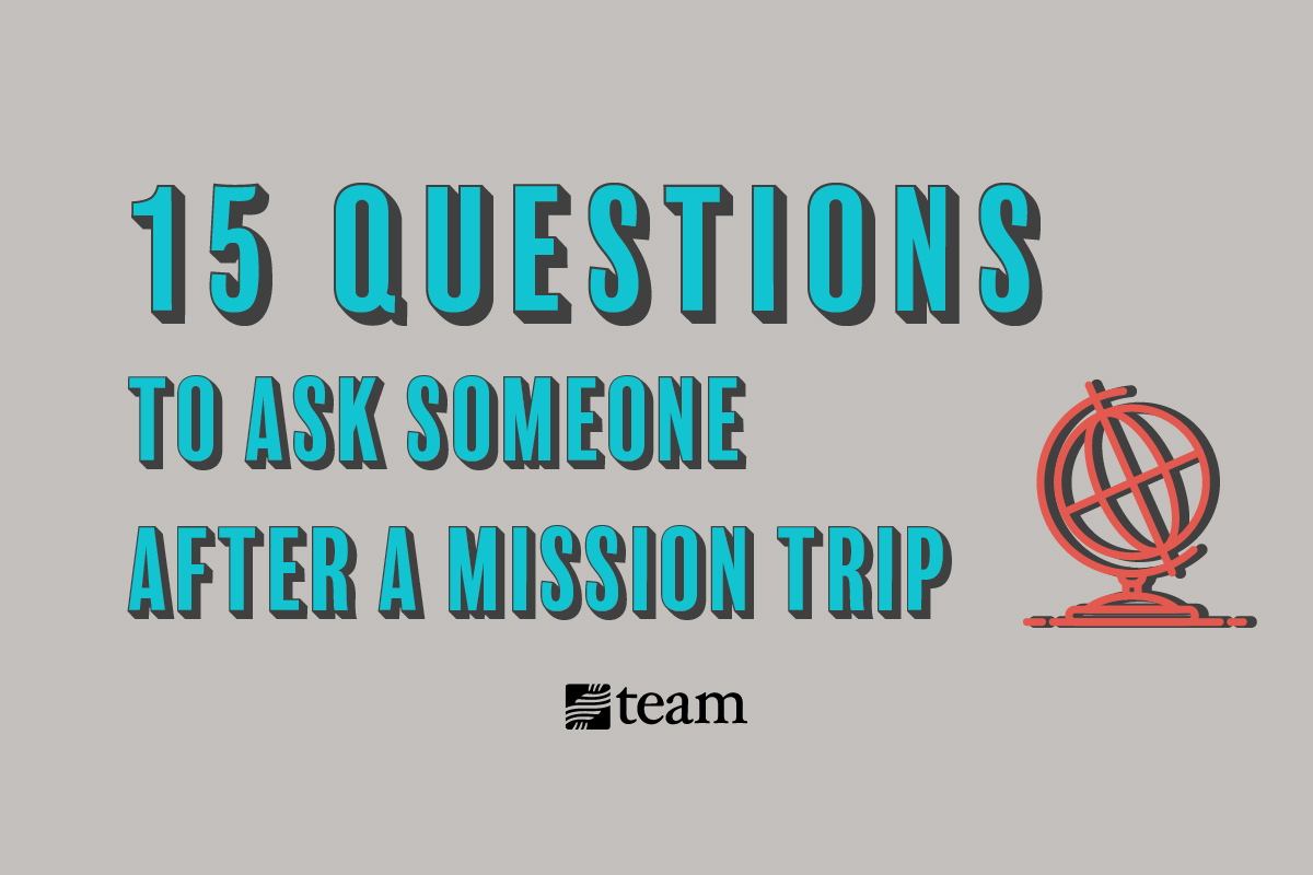 questions to ask after a mission trip