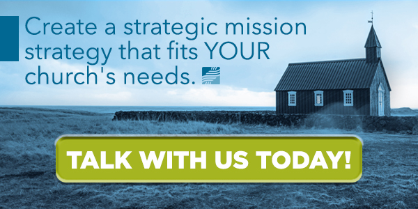 Create a strategic mission strategy that fits YOUR church's needs. Talk with us today.