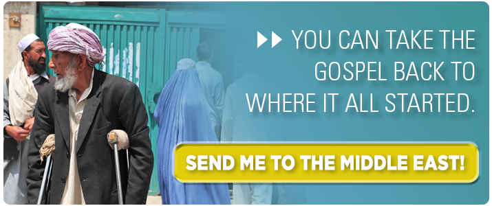 You can take the Gospel back to where it all started. Click here to learn about Middle East ministry!