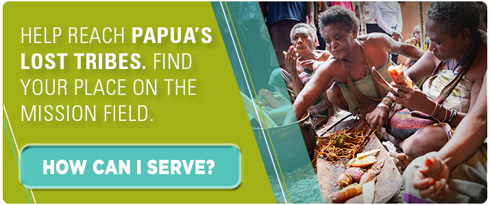 """Help reach Papua's lost tribes. Find your place on the mission field."" Button: ""How can I serve?"""