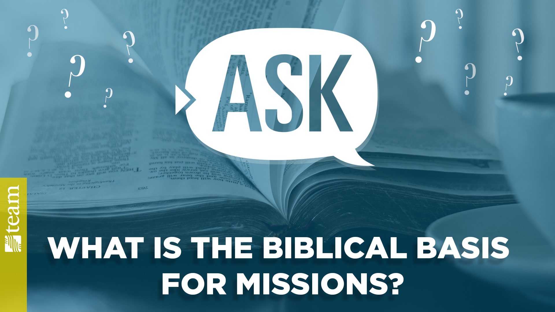 Ask: What is the biblical basis for missions?