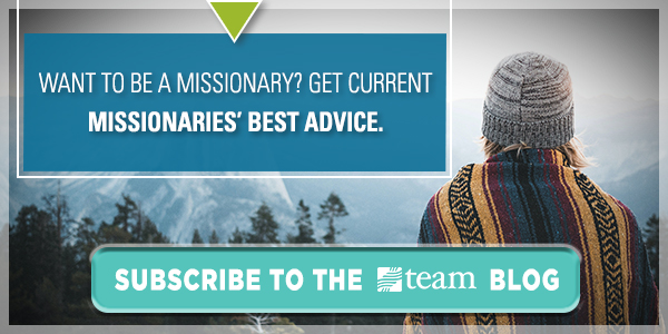 Want to become a missionary? Get current missionaries' best advice. Subscribe to the TEAM blog.