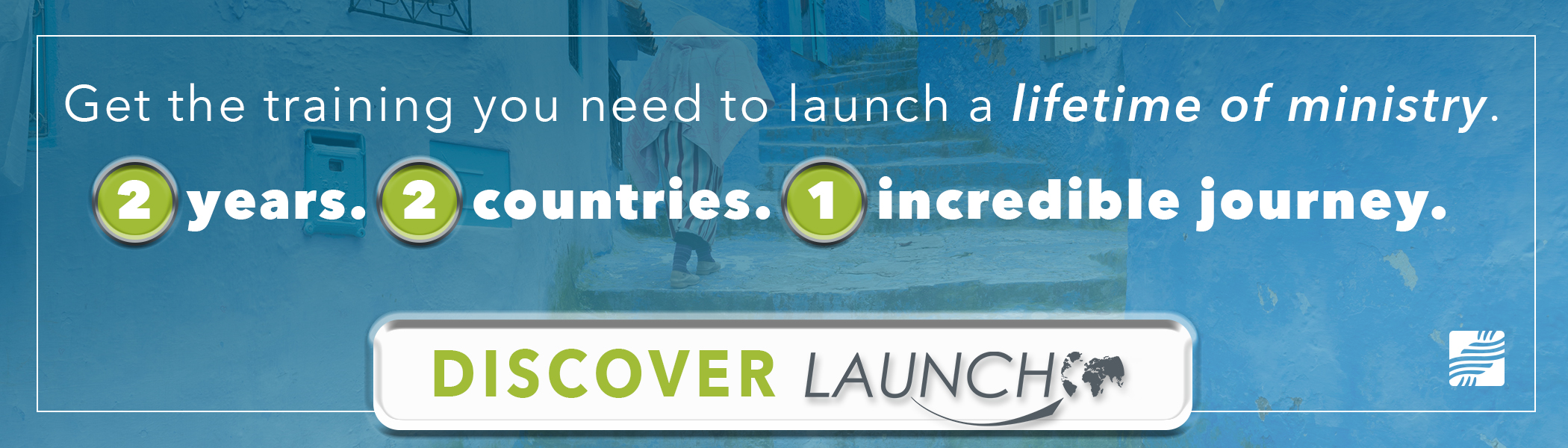 Get the ministry and cross-cultural training you need to launch a lifetime of ministry. Click here to discover Launch!