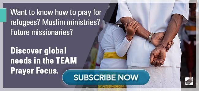 Discover global needs in the TEAM Prayer Focus. Subscribe to our monthly prayer email.