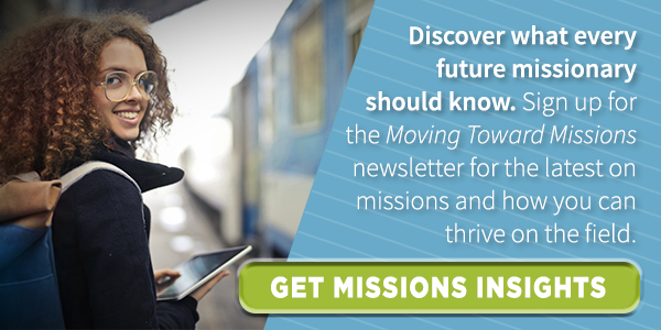 Discover what every future missionary should know. Sign up for the MOving Toward Missions newsletter here!