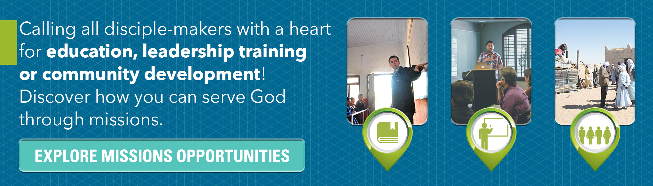 Calling all disciple-makers with a heart for education and leadership training! Click here to discover how you can serve God through missions.
