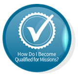 How do I become qualified for missions?